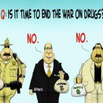 The War on Drugs goes against nature!